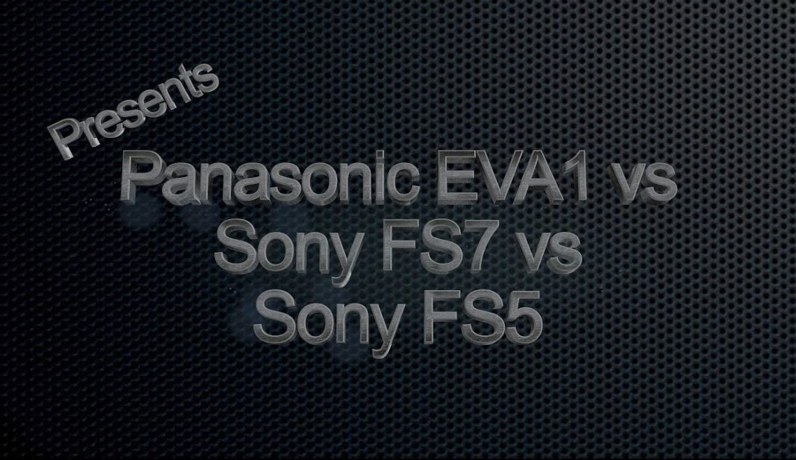 השוואה בין EVA1 ל-FS5 ו-FS7