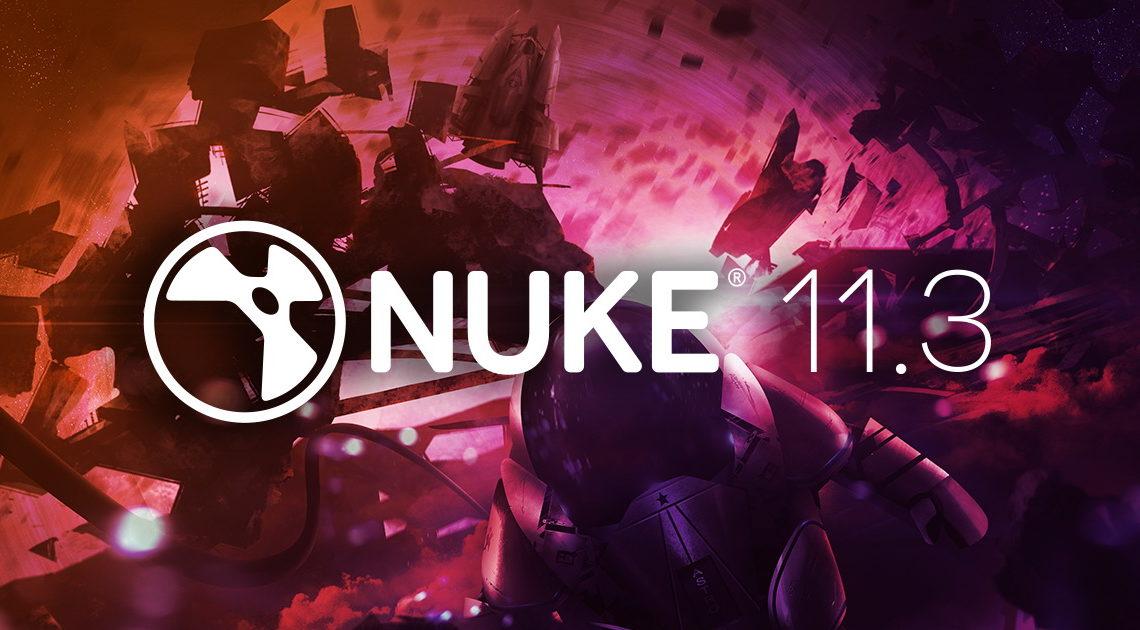 גרסה 11.3 של Nuke הושקה